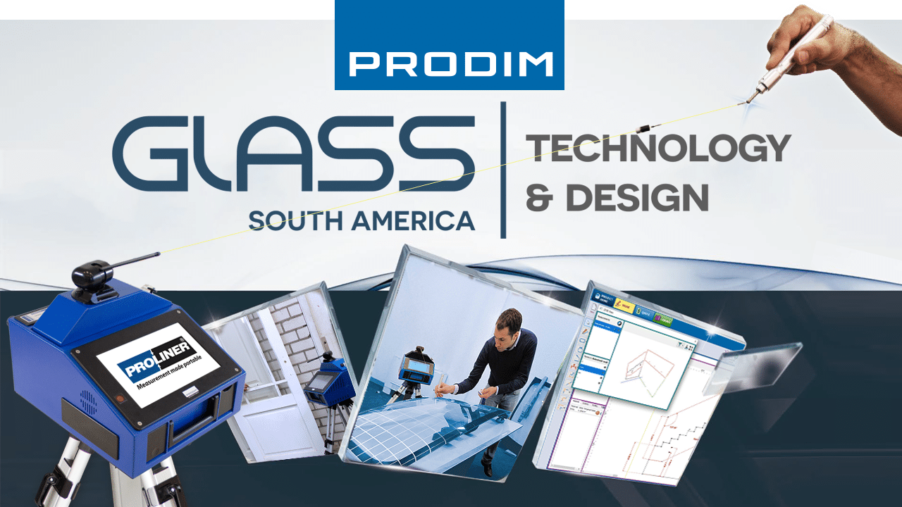 Prodim is exhibiting at Glass South America 2020 - Stand O054