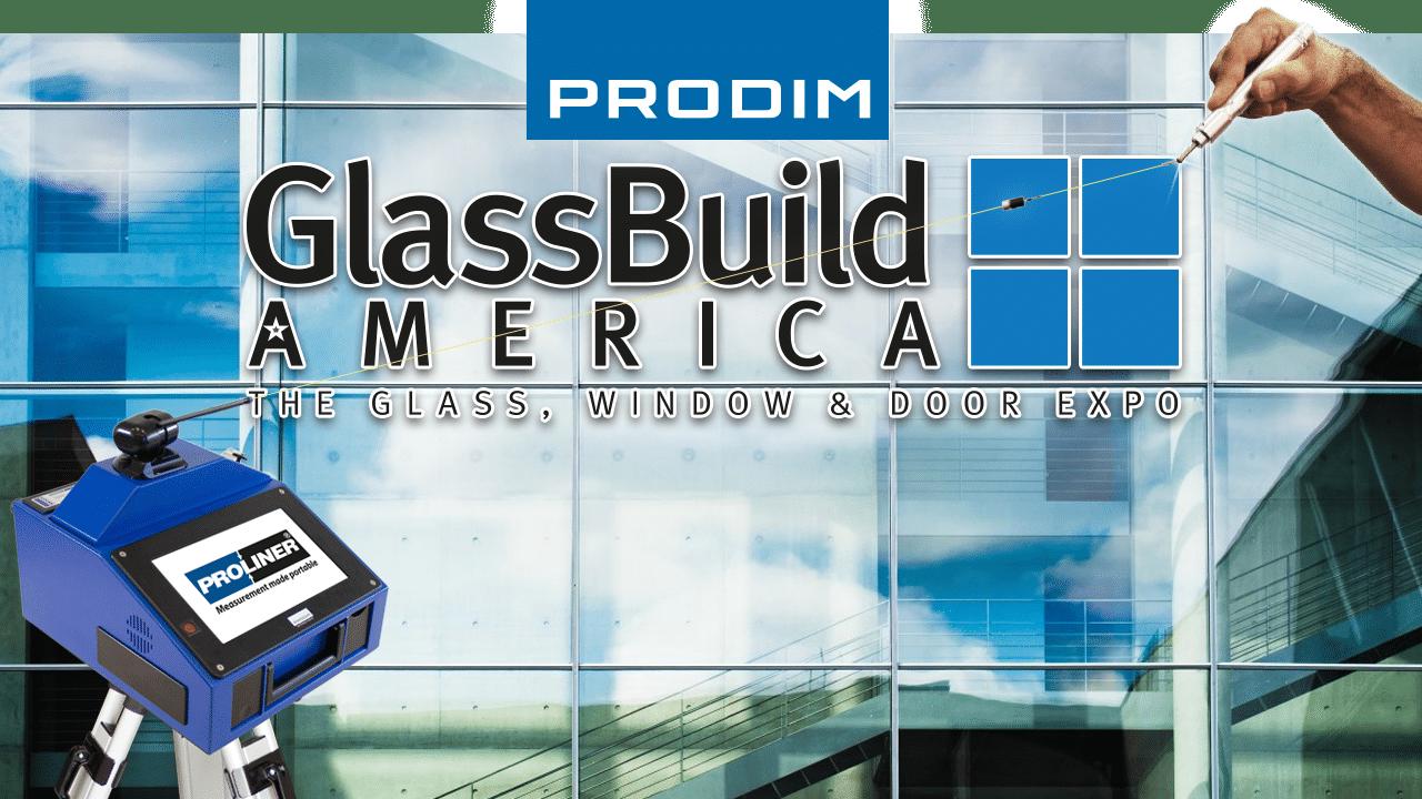 Prodim is exhibiting at the GlassBuild America 2021 show